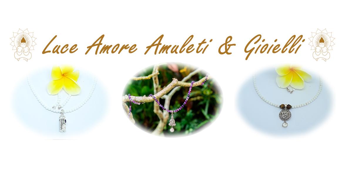 Luce e Amore Amuleti e Gioielli